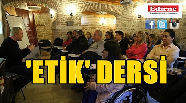 AKADEMİDE 'ETİK' DERSİ
