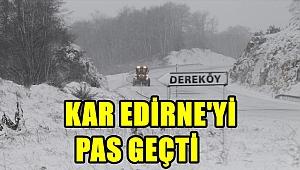 Kar Edirne'yi Pas Geçti !