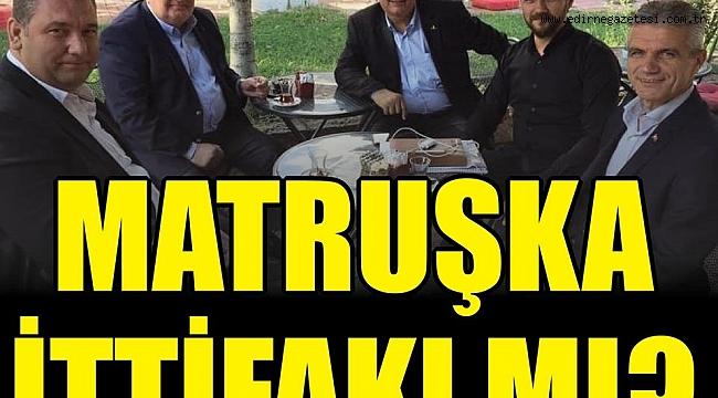 MATRUŞKA İTTİFAKIMI !
