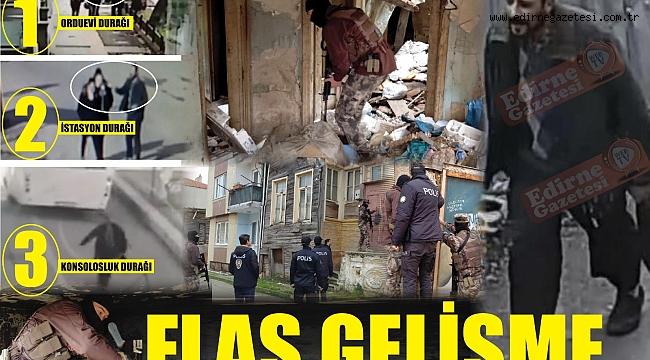 EDİRNE'Yİ ALARMA GEÇİREN SALDIRILARDA FLAŞ GELİŞME
