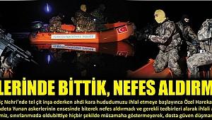 ENSELERİNDE BİTTİK, NEFES ALDIRMADIK