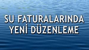 SU FATURALARINDA YENİ DÜZENLEME